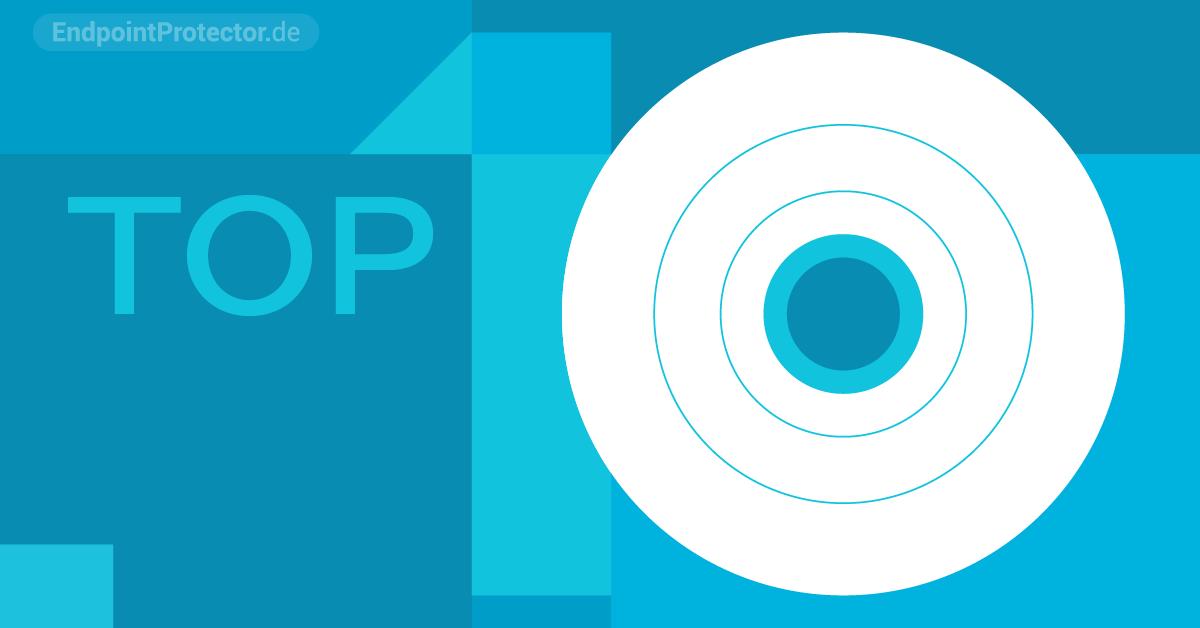 TOP 10 Funktionen des Endpoint Protectors laut unseren Kunden